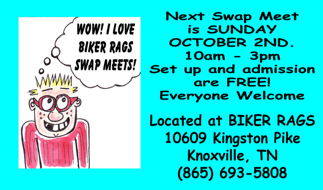 Join us at Biker Rags for our monthly Swap Meet.
